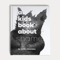 A Kids Book About Shame